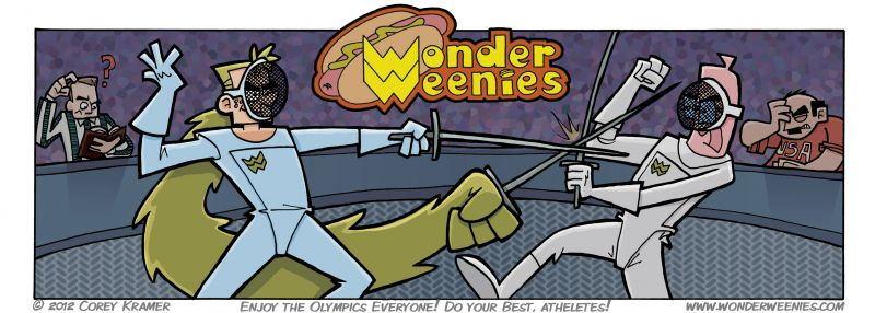 Wonder Weenies :: Do the official Olympics rules prevent you from using a second foil with a prehensile shapeshifting mullet? That referee sure looks confused. In case you haven't guessed, I am going to run a few Olympic themed strips the next two weeks in honor of London 2012. I hope you enjoy 'em!