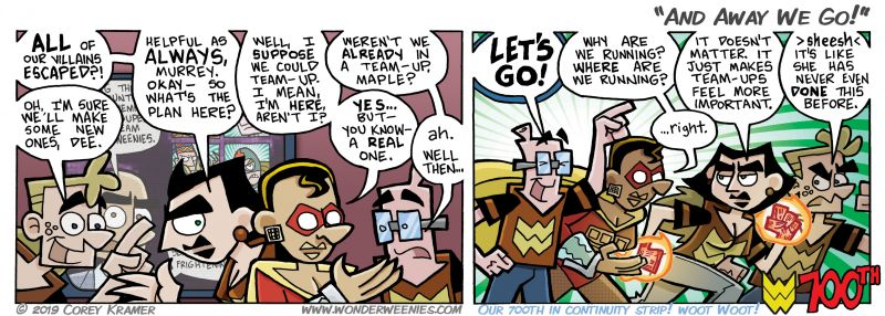 Wonder Weenies :: Yes, I know it's a Wednesday. Thanks for tagging along these 700 in continuity strips!
